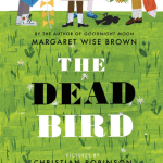 Review of The Dead Bird by Margaret Wise Brown and Illustrated by Christian Robinson