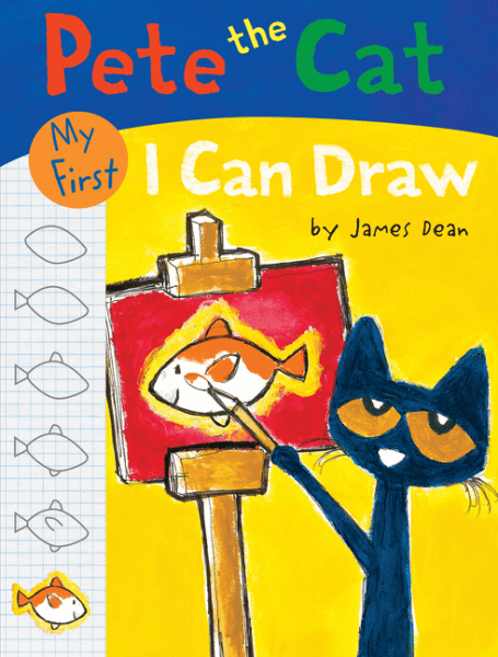 Pete the Cat: My First I Can Draw by James Dean illustrated by James Dean