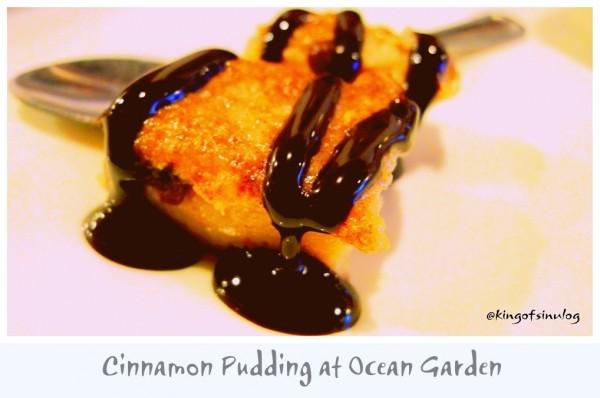 Cinnamon Pudding at Ocean Garden