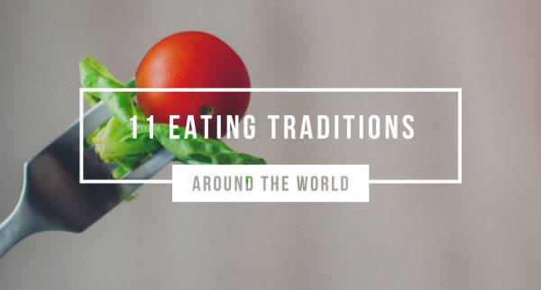 Eating Traditions Around The World
