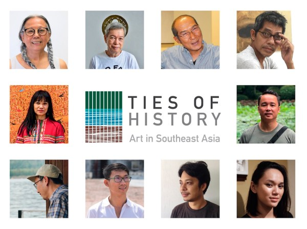L-R, clockwise- Ties of History: Art in Southeast Asia featured artists— Amanda Heng (Singapore), Roberto Feleo (Philippines), Anusapati (Indonesia), Do Hoang Tuong (Vietnam), Chris Chong Chan Fui (Malaysia), Yasmin Jaidin (Brunei), Min Thein Sung (Myanmar), Vuth Lyno (Cambodia), Jedsada Tangtrakulwong (Thailand), Savanhdary Vongpoothorn (Laos)