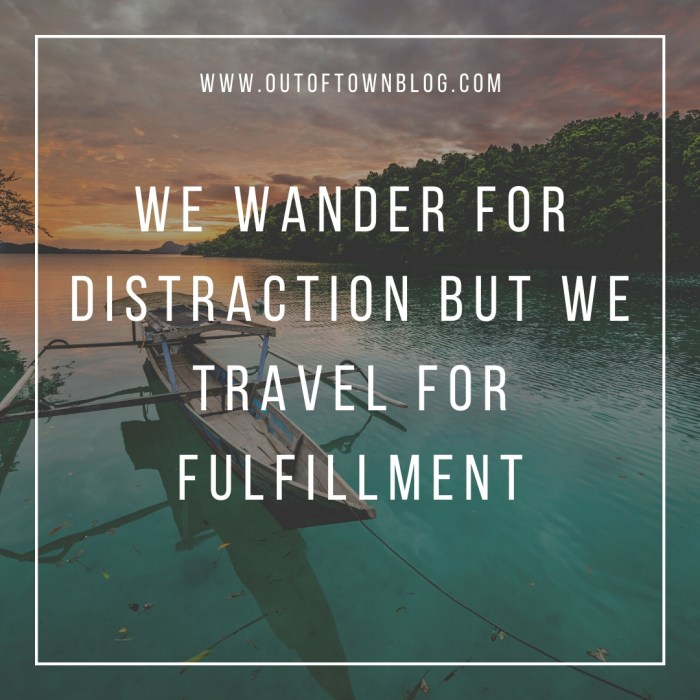 We wander for distraction....