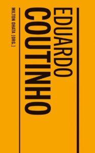 Livro de Eduardo Coutinho, organizador  por Milton Ohata da editora Cosac Naify/Sesc