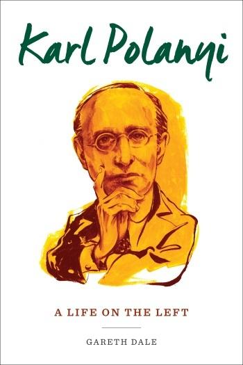 Karl Polanyi: Uma vida à Esquerda -uma biografia intelectual