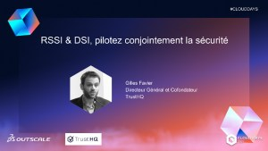 CLOUD DAYS 2021 - RSSI et DSI, pilotez conjointement la sécurité, lightning talk avec TrustHQ
