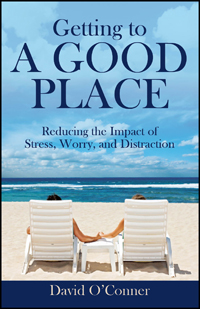 Getting to A GOOD PLACE by David O'Conner