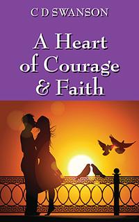 A Heart of Courage & Faith
