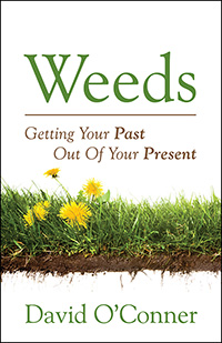 Weeds: Getting Your Past Out of Your Present