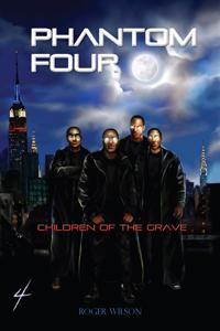 Phantom Four Children Of The Grave by Roger Wilson