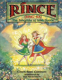 Rince (Ring'-Ka) The Fairytale of Irish Dance