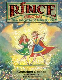 Rince (Ring'-Ka) The Fairytale of Irish Dance