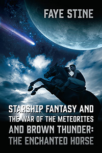 Starship Fantasy and the War of the Meteorites & Brown Thunder: The Enchanted Horse