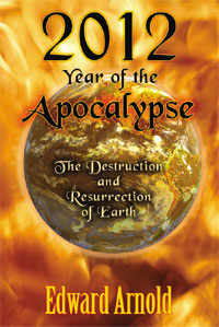 2012 - Year of the Apocalypse by Edward Arnold
