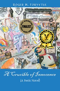 A Crucible of Innocence, by Roger W. Forsythe, Finalist in the First Novel Category