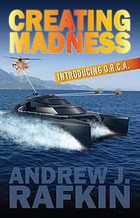 Creating Madness, by Andrew J Rafkin