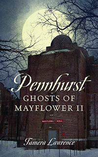 Pennhurst Ghosts of Mayflower II