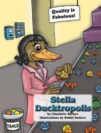 Stella Ducktropolis, by Charlotte Barnes, Finalist in the Childrens Picture Book Category