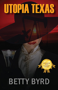Utopia Texas by Betty Byrd (Fiction Category)
