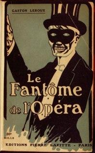 Gaston Leroux: Le Fantôme de l'Opéra, 1909-1910