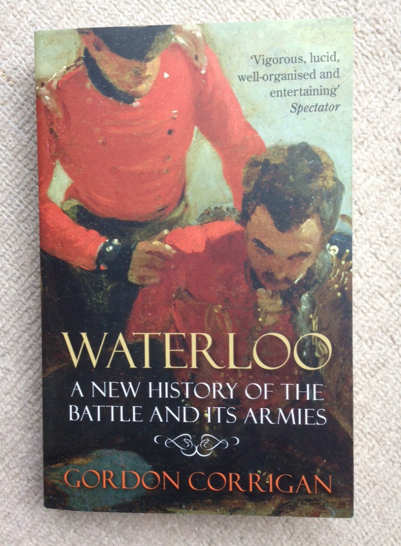 Waterloo - A New History of the Battles and Armies