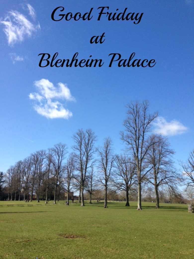 Good Friday at Blenheim Palace