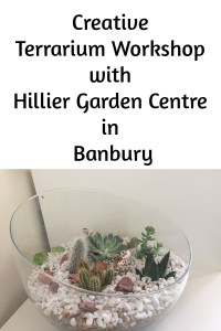 Creative Terrarium Workshop with Hillier Garden Centre in Banbury