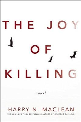Joy of Killing: A Novel