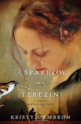 Sparrow in Terezin (A Hidden Masterpiece Novel)