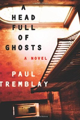 Head Full of Ghosts: A Novel