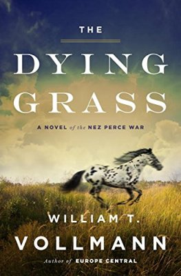 Dying Grass: A Novel of the Nez Perce War (Seven Dreams: Book of North American Landscapes)