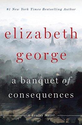 Banquet of Consequences: A Lynley Novel