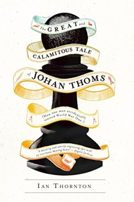 Great and Calamitous Tale of Johan Thoms