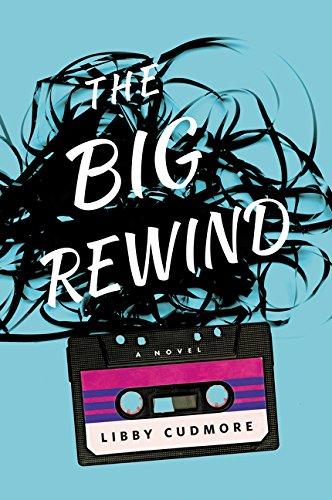 Big Rewind: A Novel