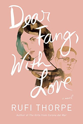 Dear Fang, With Love: A novel