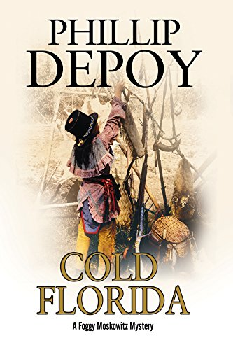 Cold Florida: A Foggy Moskowitz Mystery