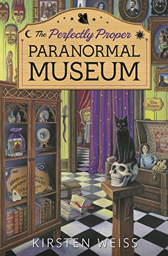 Perfectly Proper Paranormal Museum (A Perfectly Proper Paranormal Museum Mystery)