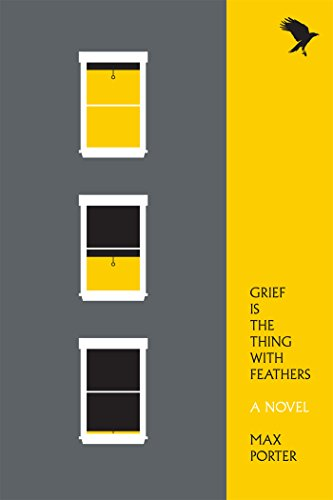 Grief Is the Thing with Feathers: A Novel