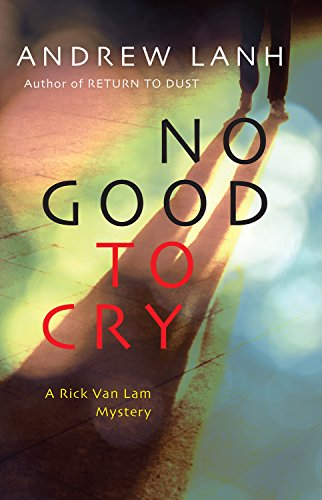 No Good to Cry: A Rick Van Lam Mystery