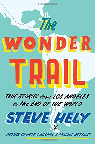 Wonder Trail: True Stories from Los Angeles to the End of the World