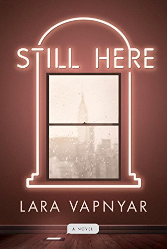 Still Here: A Novel