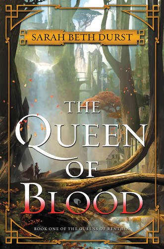 Queen of Blood: Book One of The Queens of Renthia