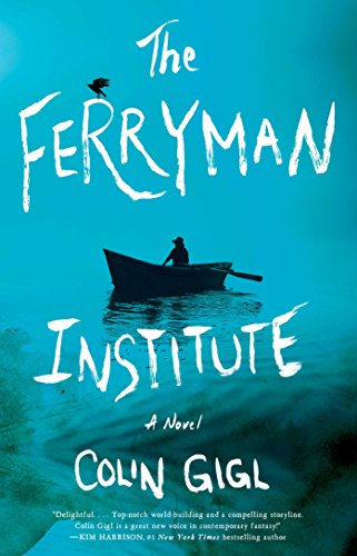 Ferryman Institute: A Novel