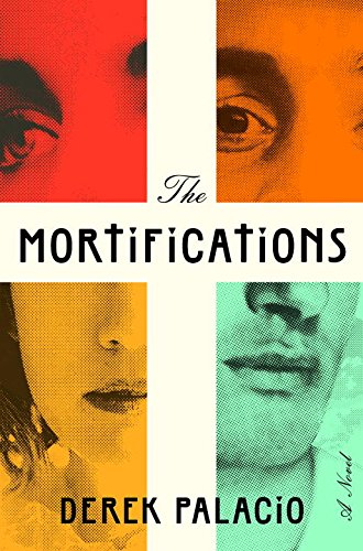 Mortifications: A Novel
