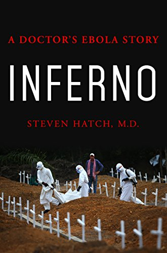 Inferno: A Doctor's Ebola Story