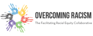 Overcoming Racism/Facilitating Racial Equity Collaborative Logo