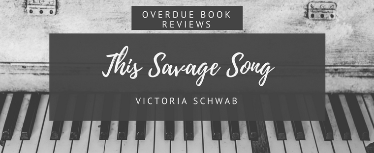 Review: This Savage Song