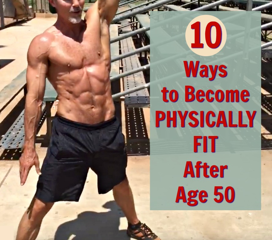10 Counterintuitive Ways To Get More Physically Fit After 50
