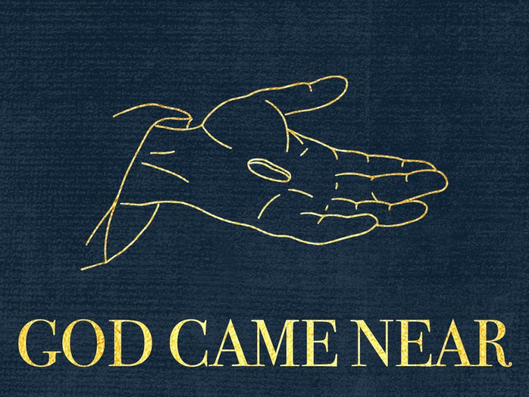 God Came Near 3