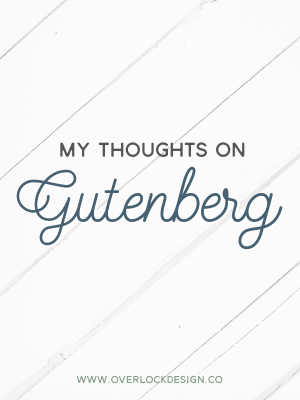 My Thoughts on Gutenberg
