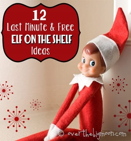 12 Last Minute and Free Elf on the Shelf Ideas , Over the